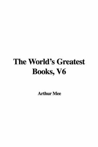 The World's Greatest Books, V6 by Mee, Arthur