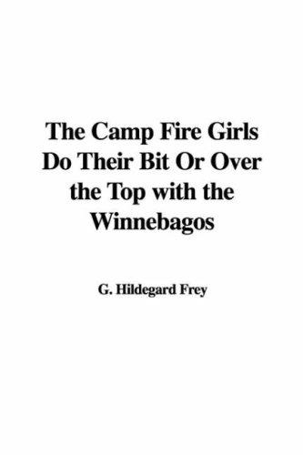 The Camp Fire Girls Do Their Bit Or Over the Top with the Winnebagos