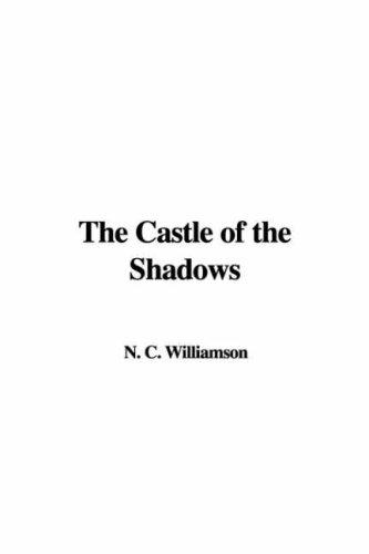 The Castle of the Shadows by N. C. Williamson