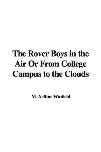 The Rover Boys in the Air Or From College Campus to the Clouds by Edward Stratemeyer