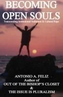 Becoming Open Souls by Antonio A. Feliz