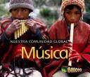 Musica/ Music (Nuestra Comunidad Global/ Our Global Community) by Lisa Easterling