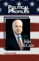 John McCain (Political Profiles) by Catherine Wells