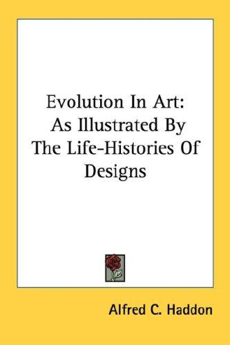 Evolution in art by Alfred C. Haddon