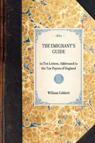 The Emigrant's Guide (Travels in America) by William Cobbett