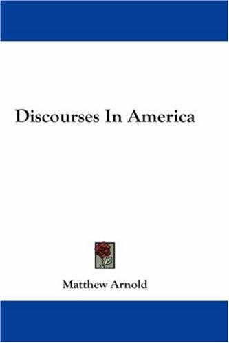 Discourses in America by Matthew Arnold