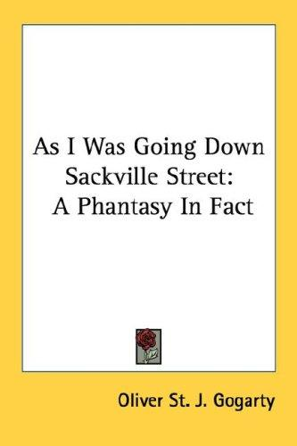 As I Was Going Down Sackville Street by Oliver St. J. Gogarty