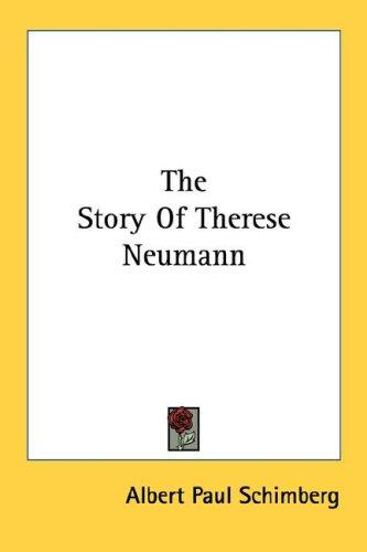 The story of Therese Neumann by Albert Paul Schimberg