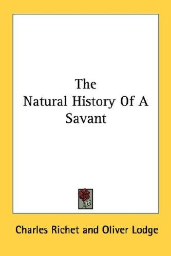The Natural History Of A Savant by Charles Richet