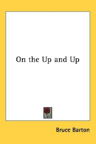 On The Up And Up by Bruce Barton