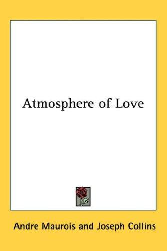 Atmosphere of Love by André Maurois