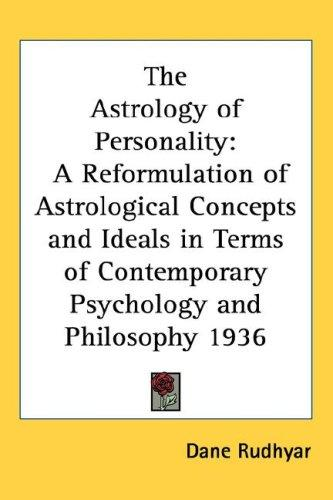 The Astrology of Personality by Dane Rudhyar