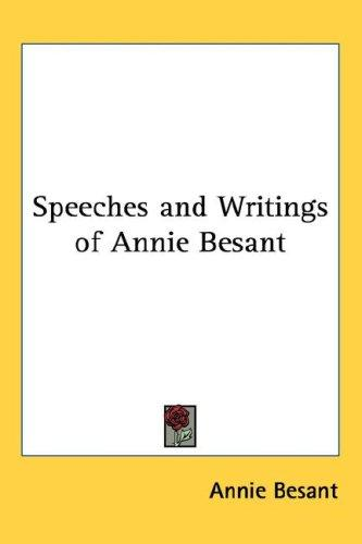 Speeches and Writings of Annie Besant by Annie Wood Besant