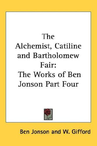 The Alchemist, Catiline And Bartholomew Fair by Ben Jonson
