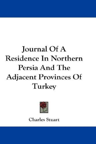 Journal Of A Residence In Northern Persia And The Adjacent Provinces Of Turkey