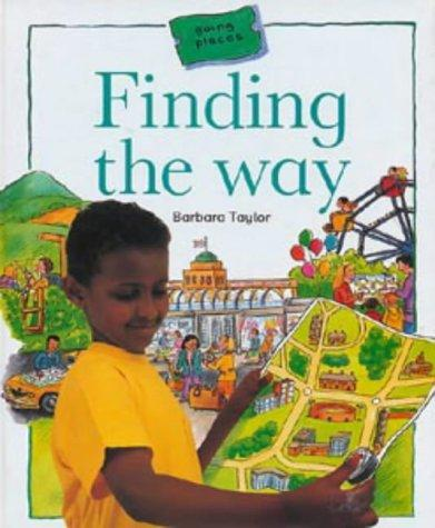 Finding the Way (Going Places) by Barbara Taylor