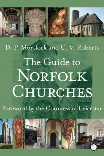 Guide to Norfolk Churches by D. P. Mortlock