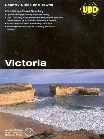 Ubd Victoria Cities and Towns (UBD Street Directories) by Universal Business Directories Pty. Ltd