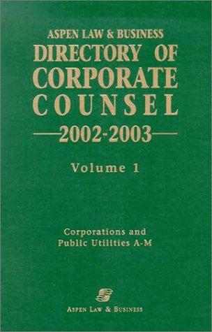 Directory Of Corporate Counsel 2002-2003 by Aspen Law & Business