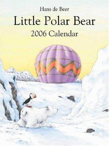Little Polar Bear 2006 Wall Calendar (Big) (Calendar) by deBeer H.