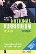 A guide to the national curriculum by Bob Moon