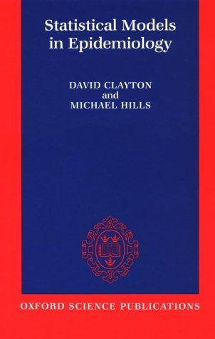 Statistical models in epidemiology by Clayton, David statistician.