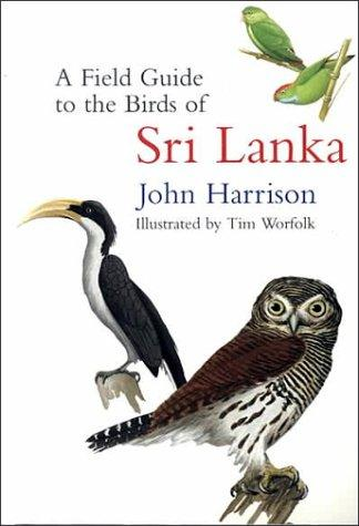 A Field Guide to the Birds of Sri Lanka by John Harrison