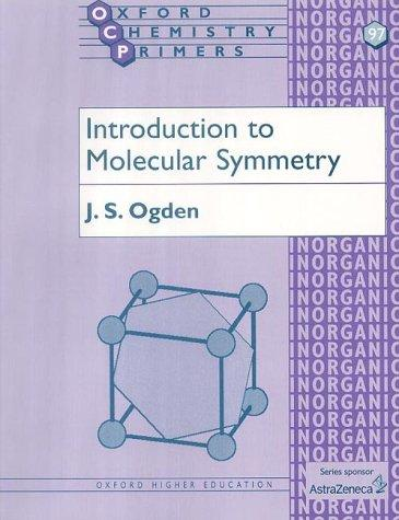 Introduction to molecular symmetry by J. S. Ogden