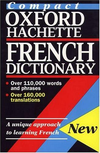 The compact Oxford-Hachette French dictionary by edited by Marie-Hélène Corréard and Mary O'Neill.