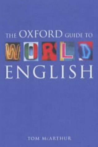 The Oxford guide to world English by Tom McArthur