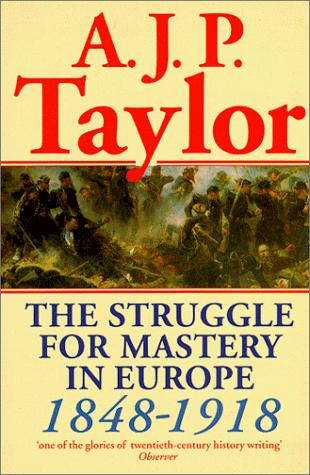 The Struggle for Mastery in Europe by A. J. P. Taylor