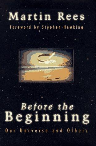Before the beginning by Martin J. Rees