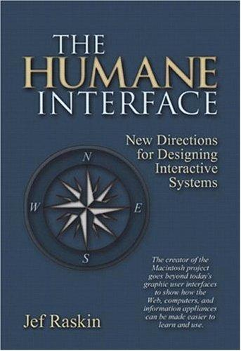 The Humane Interface by Jef Raskin