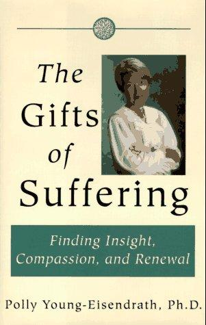 The gifts of suffering by Polly Young-Eisendrath