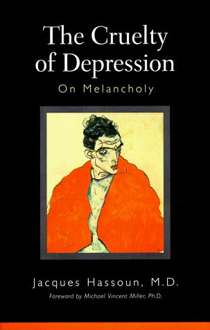 The cruelty of depression by Jacques Hassoun