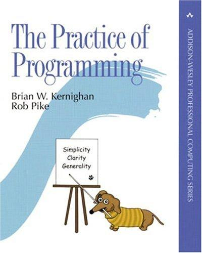 The Practice of Programming (Addison-Wesley Professional Computing Series) by Brian W. Kernighan, Rob Pike