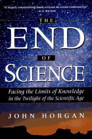 The end of science by Horgan, John