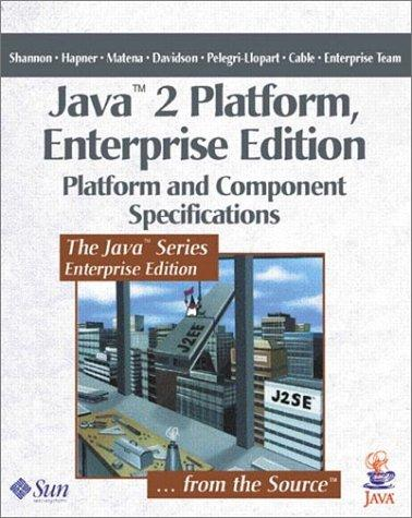 Java 2 Platform, Enterprise Edition by Bill Shannon, Mark Hapner, Vlada Matena, James Davidson, Larry Cable, The Enterprise Team