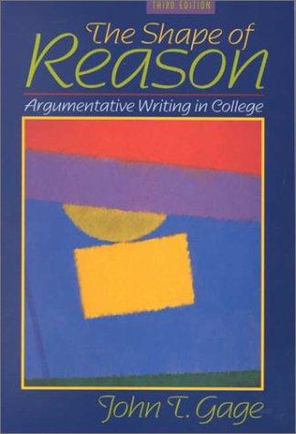 The Shape of Reason by John T. Gage