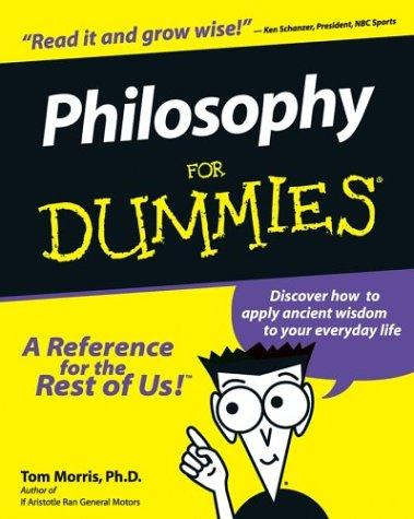 Philosophy for dummies by Thomas V. Morris