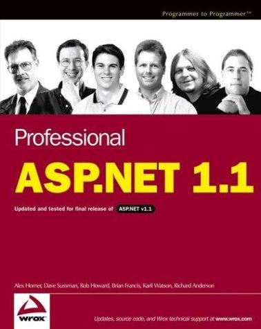 Professional ASP.NET 1.1 by Alex Homer, Dave Sussman, Rob Howard, Brian Francis, Karli Watson, Richard Anderson