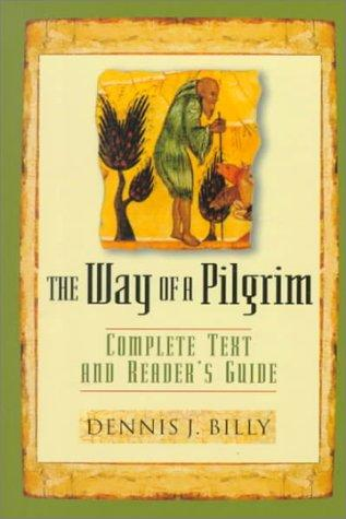 The Way of the Pilgrim by Dennis Joseph Billy