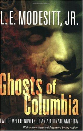 Ghosts of Columbia by L. E. Modesitt Jr.