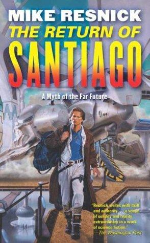 The Return of Santiago by Mike Resnick