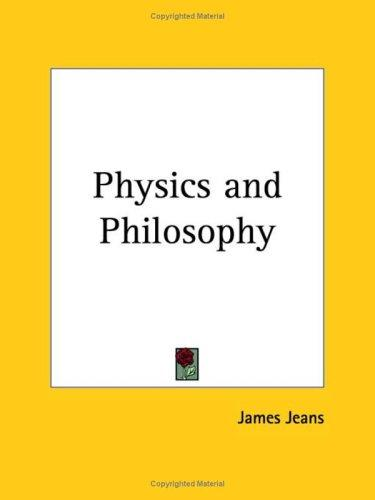 Physics and Philosophy by James Jeans