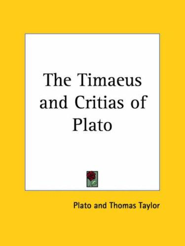 The Timaeus and Critias of Plato by Plato