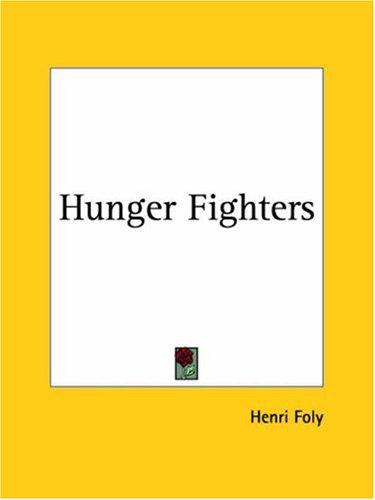 Hunger fighters by Paul De Kruif