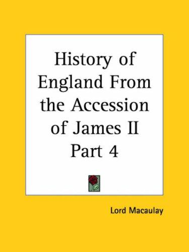 History of England From the Accession of James II, Part 4 by Thomas Babington Macaulay