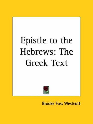 Epistle to the Hebrews by B. F. Westcott