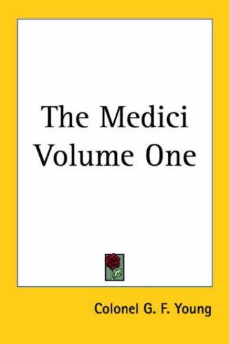 The Medici by Colonel G. F. Young